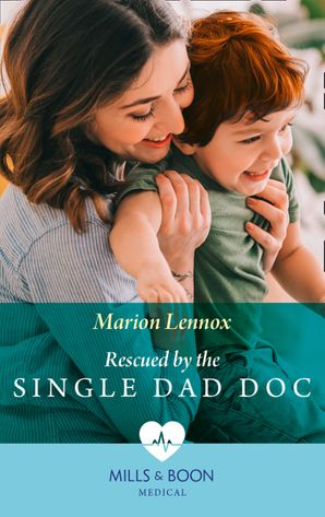 Rescued By The Single Dad Doc (Mills & Boon Medical) eBook  by Marion Lennox