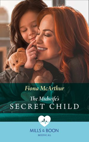 The Midwife's Secret Child (Mills & Boon Medical) (The Midwives of Lighthouse Bay, Book 3) eBook  by Fiona McArthur