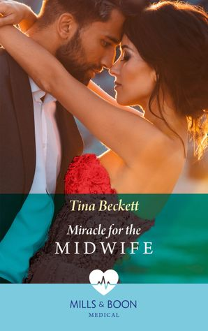 Miracle Baby For The Midwife (Mills & Boon Medical) (London Hospital Midwives, Book 2) eBook  by Tina Beckett