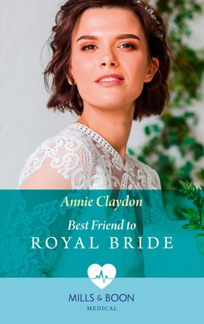 best-friend-to-royal-bride-mills-and-boon-medical