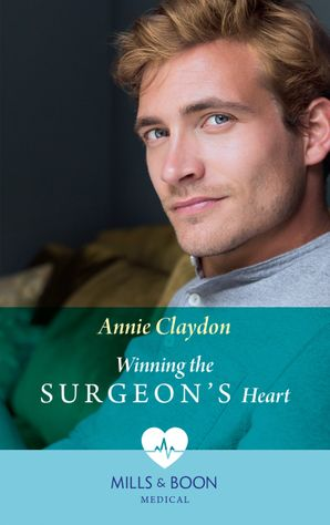 Winning The Surgeon's Heart (Mills & Boon Medical)