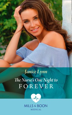The Nurse's One Night To Forever (Mills & Boon Medical) eBook  by Janice Lynn