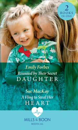 Reunited By Their Secret Daughter / A Fling To Steal Her Heart: Reunited by Their Secret Daughter (London Hospital Midwives) / A Fling to Steal Her Heart (London Hospital Midwives) (Mills & Boon Medical) eBook  by