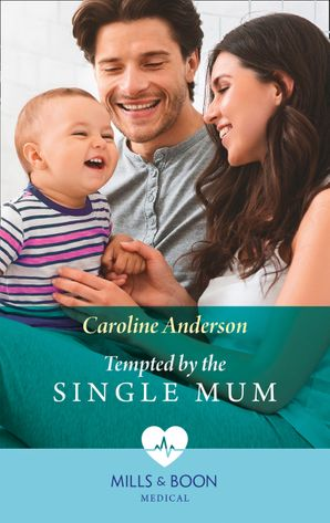 Tempted By The Single Mum (Mills & Boon Medical) (Yoxburgh Park Hospital)