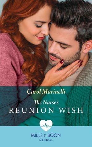 The Nurse's Reunion Wish (Mills & Boon Medical) eBook  by Carol Marinelli