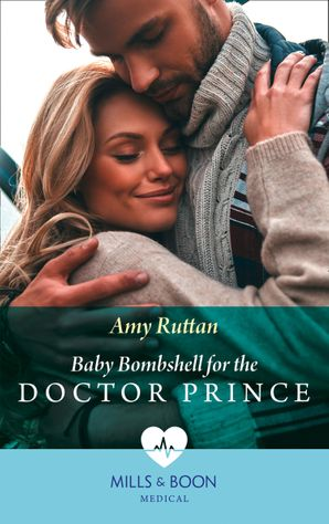 Baby Bombshell For The Doctor Prince (Mills & Boon Medical) eBook  by Amy Ruttan