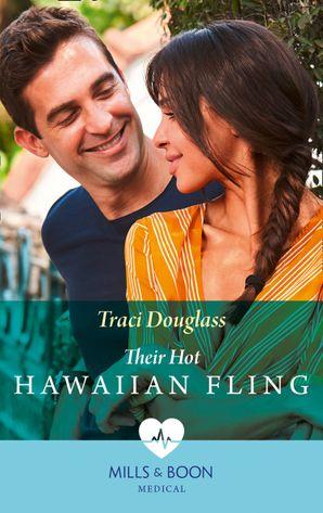 Their Hot Hawaiian Fling (Mills & Boon Medical)