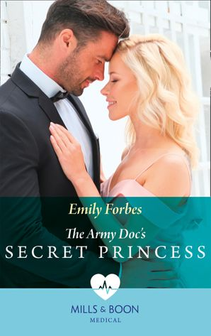 The Army Doc's Secret Princess (Mills & Boon Medical)