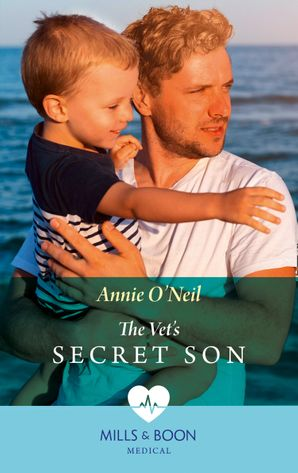 The Vet's Secret Son (Mills & Boon Medical) (Dolphin Cove Vets, Book 1)