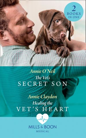 The Vet's Secret Son / Healing The Vet's Heart: The Vet's Secret Son (Dolphin Cove Vets) / Healing the Vet's Heart (Dolphin Cove Vets) (Mills & Boon Medical)