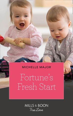 Fortune's Fresh Start (Mills & Boon True Love) (The Fortunes of Texas: Rambling Rose, Book 1) eBook  by Michelle Major