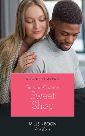 second-chance-sweet-shop-mills-and-boon-true-love-wickham-falls-weddings-book-8