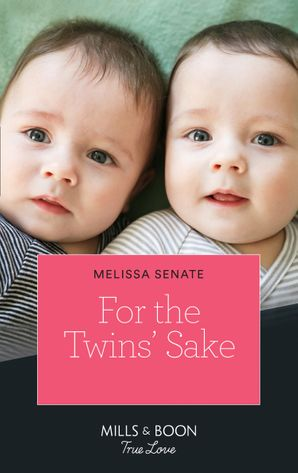 For The Twins' Sake (Mills & Boon True Love) (Dawson Family Ranch, Book 1) eBook  by Melissa Senate