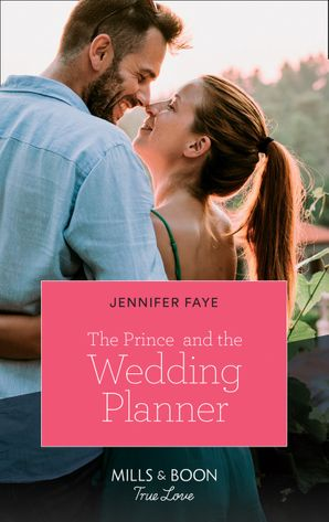 The Prince And The Wedding Planner (Mills & Boon True Love) (The Bartolini Legacy, Book 1) eBook  by Jennifer Faye