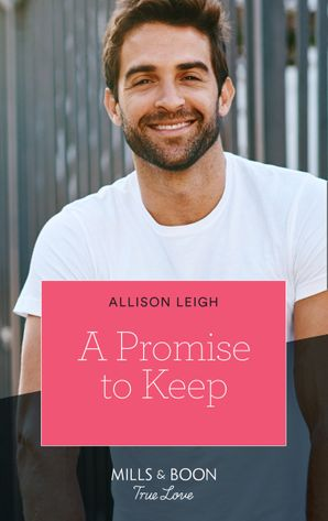 A Promise To Keep (Mills & Boon True Love) (Return to the Double C, Book 14) eBook  by Allison Leigh
