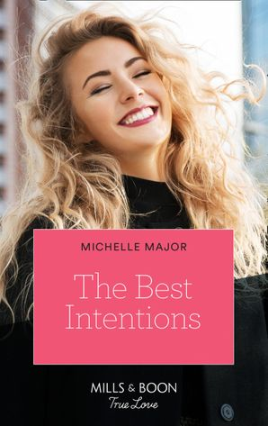 The Best Intentions (Mills & Boon True Love) (Welcome to Starlight, Book 1)