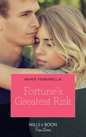 Fortune's Greatest Risk (Mills & Boon True Love) (The Fortunes of Texas: Rambling Rose, Book 4) eBook  by Marie Ferrarella