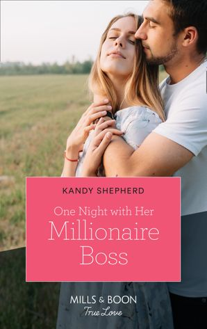 One Night With Her Millionaire Boss (Mills & Boon True Love) eBook  by Kandy Shepherd