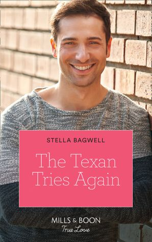 The Texan Tries Again (Mills & Boon True Love) (Men of the West, Book 44)