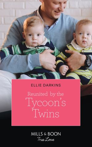 reunited-by-the-tycoons-twins-mills-and-boon-true-love