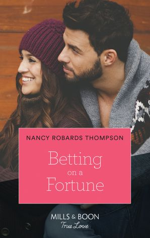 Betting On A Fortune (Mills & Boon True Love) (The Fortunes of Texas: Rambling Rose, Book 5) eBook  by Nancy Robards Thompson