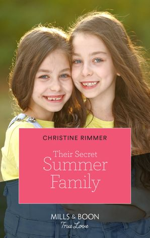 Their Secret Summer Family (Mills & Boon True Love) (The Bravos of Valentine Bay, Book 8) eBook  by Christine Rimmer