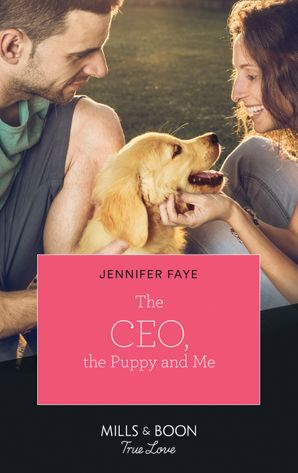 The Ceo, The Puppy And Me (Mills & Boon True Love) (The Bartolini Legacy, Book 2) eBook  by Jennifer Faye