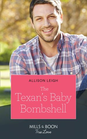 The Texan's Baby Bombshell (Mills & Boon True Love) (The Fortunes of Texas: Rambling Rose, Book 6) eBook  by Allison Leigh
