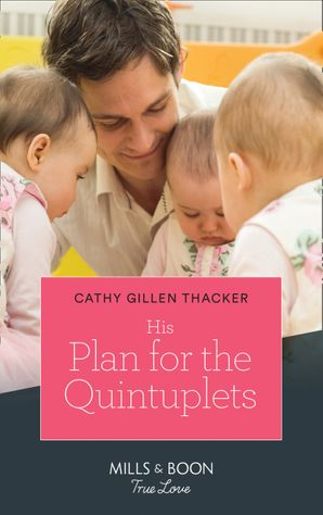 His Plan For The Quintuplets (Mills & Boon True Love) (Lockharts Lost & Found, Book 1) eBook  by Cathy Gillen Thacker