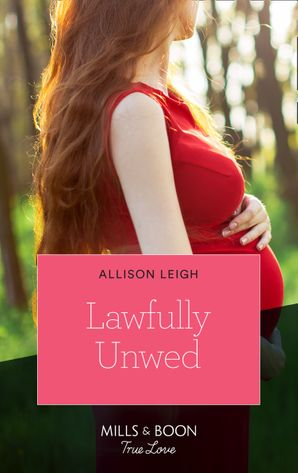 Lawfully Unwed (Mills & Boon True Love) (Return to the Double C, Book 15)