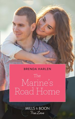 The Marine's Road Home (Mills & Boon True Love) (Match Made in Haven, Book 8)