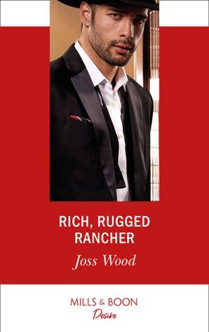 Rich, Rugged Rancher (Mills & Boon Desire) (Texas Cattleman's Club: Inheritance, Book 2) eBook  by Joss Wood