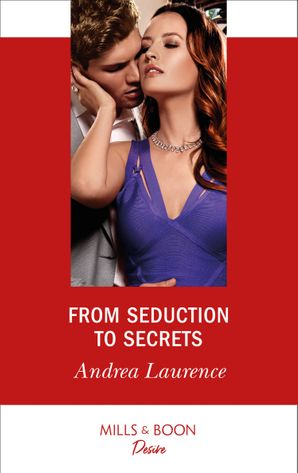 From Seduction To Secrets (Mills & Boon Desire) (Switched!, Book 3) eBook  by Andrea Laurence