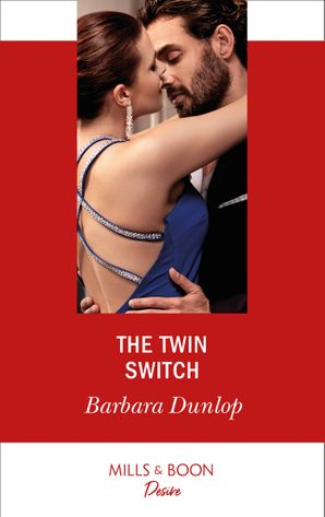 The Twin Switch (Mills & Boon Desire) (Gambling Men, Book 1) eBook  by Barbara Dunlop