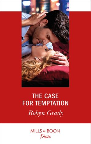 The Case For Temptation (Mills & Boon Desire) (About That Night..., Book 1) eBook  by Robyn Grady