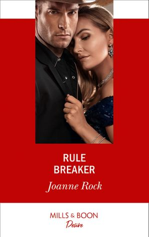 Rule Breaker (Mills & Boon Desire) (Dynasties: Mesa Falls, Book 3) eBook  by Joanne Rock