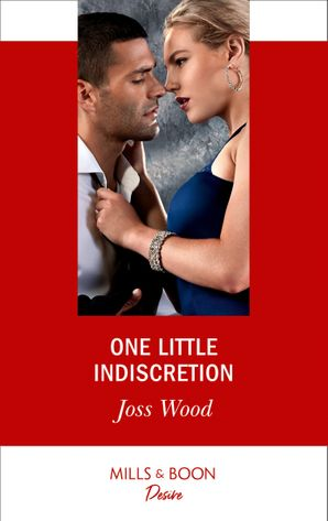 One Little Indiscretion (Mills & Boon Desire) (Murphy International, Book 1) eBook  by Joss Wood