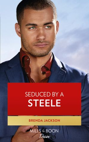 Seduced By A Steele (Mills & Boon Desire) (Forged of Steele, Book 12) eBook  by Brenda Jackson