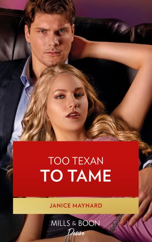 Too Texan To Tame (Mills & Boon Desire) (Texas Cattleman's Club: Inheritance, Book 5) eBook  by Janice Maynard