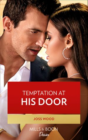 Temptation At His Door (Mills & Boon Desire) (Murphy International, Book 2) eBook  by Joss Wood