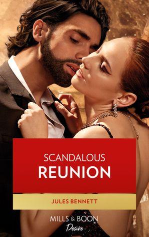 Scandalous Reunion (Mills & Boon Desire) (Lockwood Lightning, Book 2) eBook  by Jules Bennett
