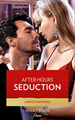 After Hours Seduction (Mills & Boon Desire) (The Men of Stone River, Book 1) eBook  by Janice Maynard