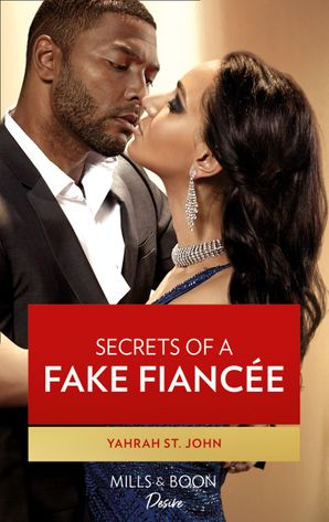 Secrets Of A Fake Fiancée (Mills & Boon Desire) (The Stewart Heirs, Book 4) eBook  by Yahrah St. John