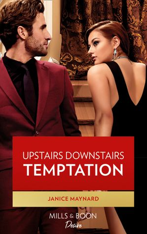 Upstairs Downstairs Temptation (Mills & Boon Desire) (The Men of Stone River, Book 2)