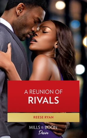A Reunion Of Rivals (Mills & Boon Desire) (The Bourbon Brothers, Book 4)