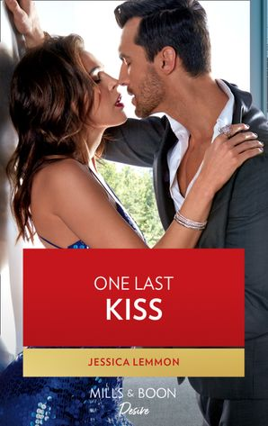 One Last Kiss (Mills & Boon Desire) (Kiss and Tell, Book 3)