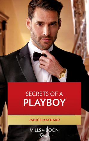 Secrets Of A Playboy (Mills & Boon Desire) (The Men of Stone River, Book 3)