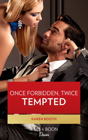 Once Forbidden, Twice Tempted (Mills & Boon Desire) (The Sterling Wives, Book 1)