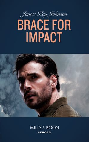 Brace For Impact (Mills & Boon Heroes)