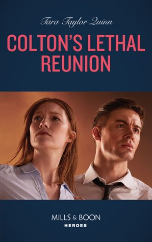 Colton's Lethal Reunion (Mills & Boon Heroes) (The Coltons of Mustang Valley, Book 2) eBook  by